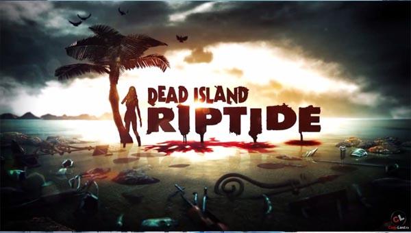 Dead Island и Dead Island Riptide